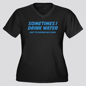 Sometimes I Drink Water Women's Plus Size V-Neck D