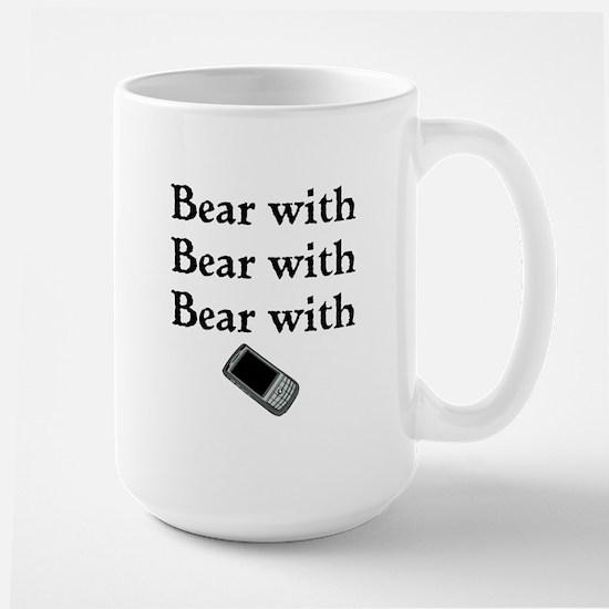 Bear with Bear with Bear with Large Mug