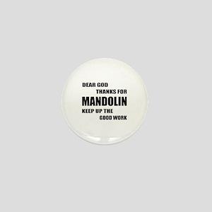 Dear God Thanks For Mandolin Keep Up T Mini Button