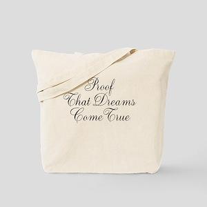 Proof That Dreams Come True Tote Bag