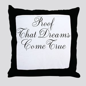 Proof That Dreams Come True Throw Pillow