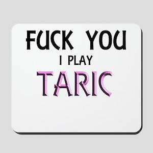 Fuck you i play Taric Mousepad