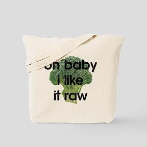 I Like It Raw Tote Bag