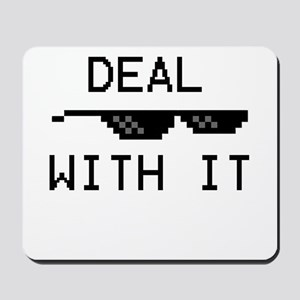 DEAL WITH IT Mousepad