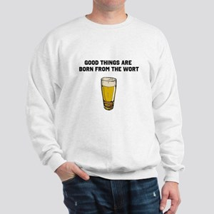 Born From The Wort (birth of beer) Sweatshirt
