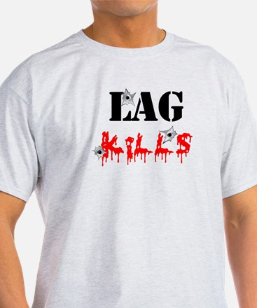 Lag Kills T-Shirt