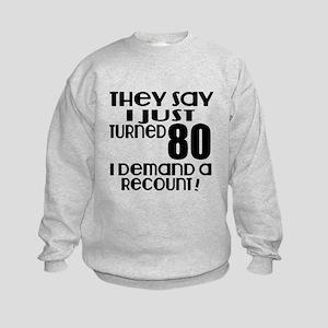 I Just Turned 80 Birthday Kids Sweatshirt