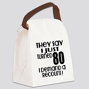 I Just Turned 80 Birthday Canvas Lunch Bag