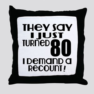 I Just Turned 80 Birthday Throw Pillow