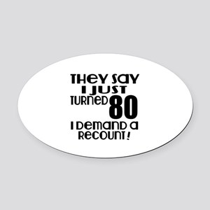 I Just Turned 80 Birthday Oval Car Magnet