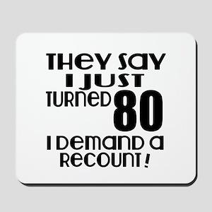 I Just Turned 80 Birthday Mousepad