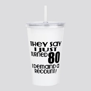 I Just Turned 80 Birth Acrylic Double-wall Tumbler