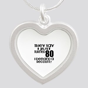 I Just Turned 80 Birthday Silver Heart Necklace