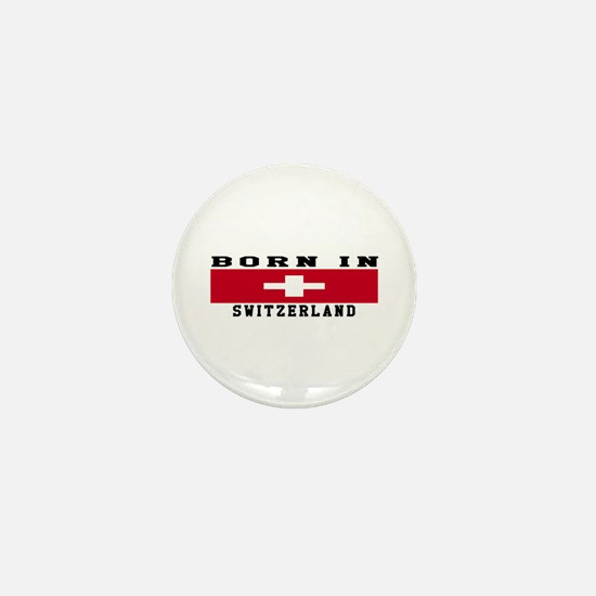 Born In Switzerland Mini Button