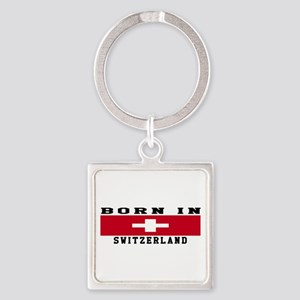 Born In Switzerland Square Keychain