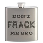 Don't Frack Me Bro Flask