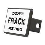 Don't Frack Me Bro Rectangular Hitch Cover