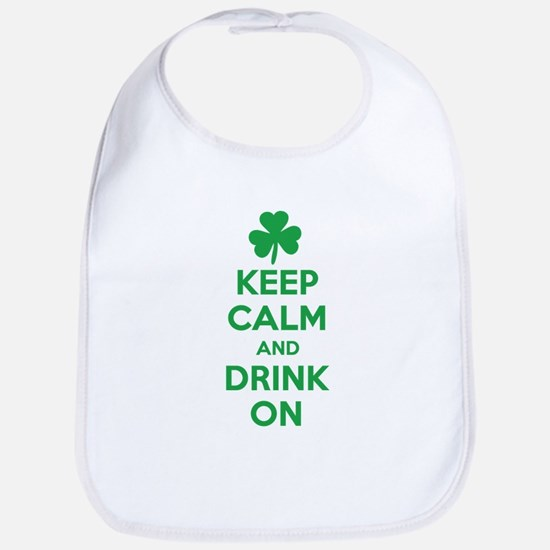 Keep Calm and Drink On. Bib