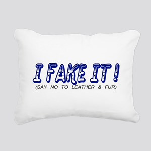I FAKE IT! Rectangular Canvas Pillow