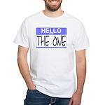 I am The One Hello Sticker White T-Shirt
