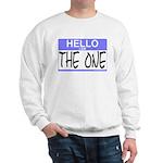 I am The One Hello Sticker Sweatshirt