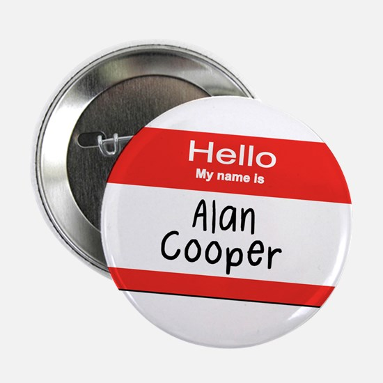 """Hello, My Name Is Alan Cooper 2.25"""" Button"""