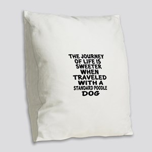 Traveled With Standard Poodle Burlap Throw Pillow