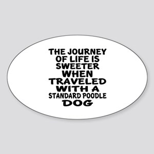 Traveled With Standard Poodle Dog D Sticker (Oval)