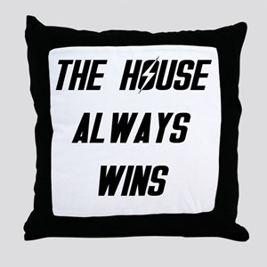 The House Always Wins Throw Pillow