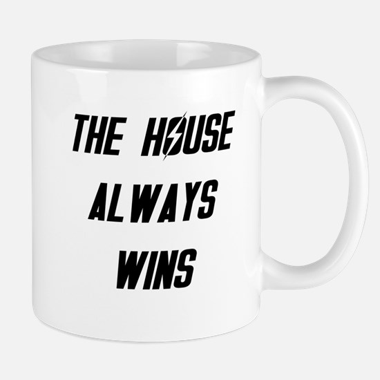 The House Always Wins Mug