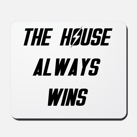 The House Always Wins Mousepad