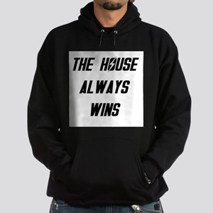 The House Always Wins Hoodie