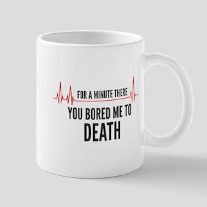You Bored Me To Death Mug