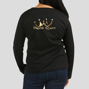 Drama Queen Ladies Long Sleeve T-Shirt