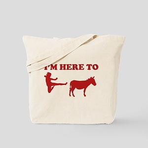 I'm Here To Tote Bag