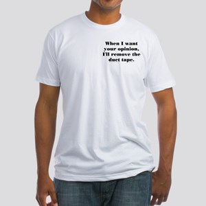 Your Opinion (tape) Fitted T-Shirt