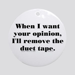 Your Opinion (tape) Ornament (Round)