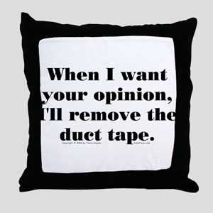 Your Opinion (tape) Throw Pillow