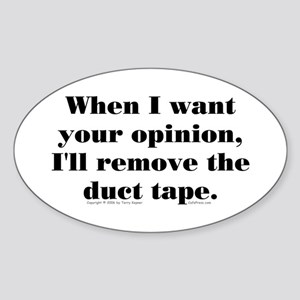 Your Opinion (tape) Oval Sticker
