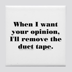 Your Opinion (tape) Tile Coaster