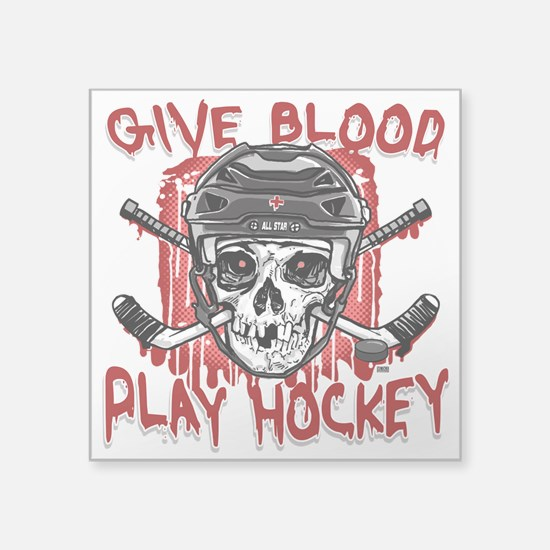"Give Blood Hockey Black Square Sticker 3"" x 3"""
