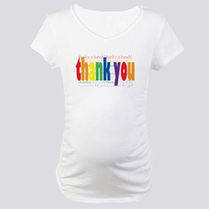 Thank You Greeting Card Maternity T-Shirt