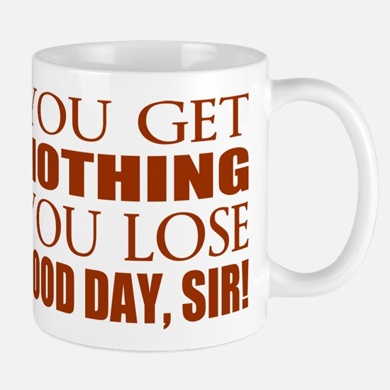 You Lose Good Day Sir Mug