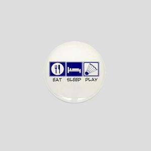 Eat, Sleep, Play Badminton Mini Button