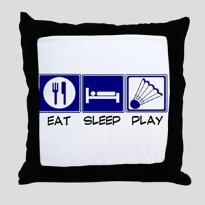 Eat, Sleep, Play Badminton Throw Pillow