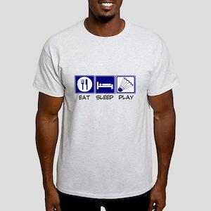 Eat, Sleep, Play Badminton T-Shirt