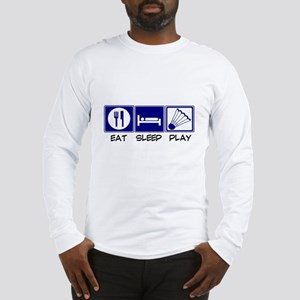 Eat, Sleep, Play Badminton Long Sleeve T-Shirt