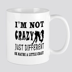I'm not Crazy just different Rugby Mug