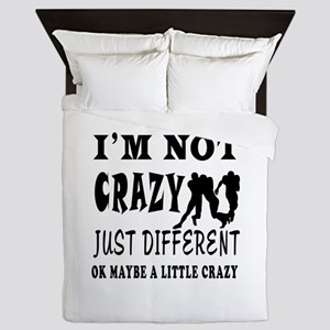 I'm not Crazy just different Rugby Queen Duvet