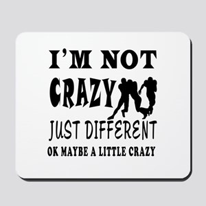 I'm not Crazy just different Rugby Mousepad